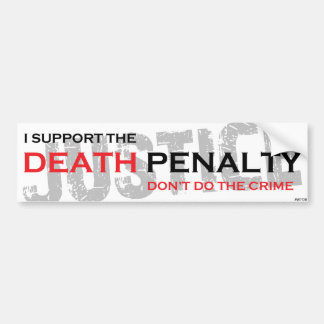Death Penalty Bumper Sticker
