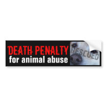 DEATH PENALTY FOR ANIMAL ABUSE bumpersticker Bumpe Bumper Sticker