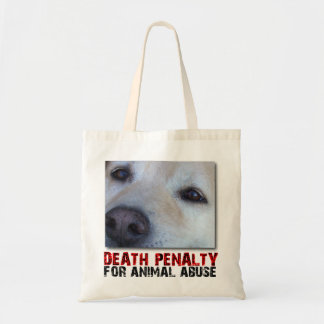 DEATH PENALTY FOR ANIMAL ABUSE (CATO) TOTE BUDGET TOTE BAG