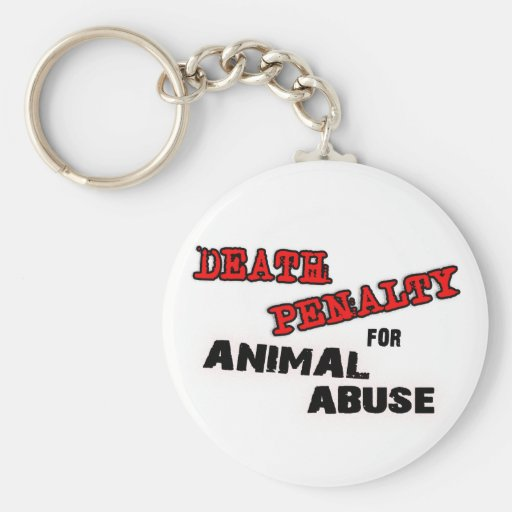 DEATH PENALTY FOR ANIMAL ABUSE Keychain