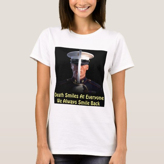 Death Smiles At Everyone We Always Smile Back T-Shirt