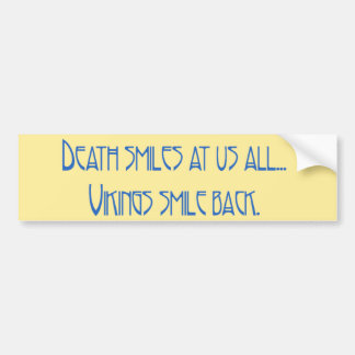 Death Smiles Car Bumper Sticker
