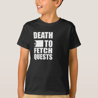 Death to Fetch Quests (Black) T-Shirt