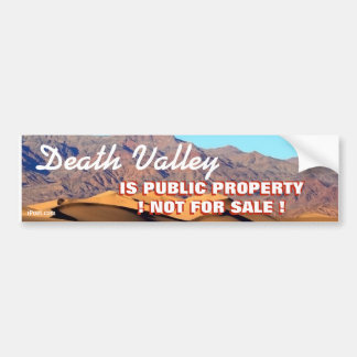 DEATH VALLEY IS PUBLIC PROPERTY- NOT FOR SALE!.. BUMPER STICKER