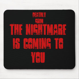 """Deathly Grim""""The Nightmare Is Coming To You"""" Mouse Pad"""