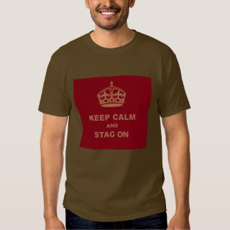 DEBACLE KEEP CALM AND STAG ON T SHIRTS