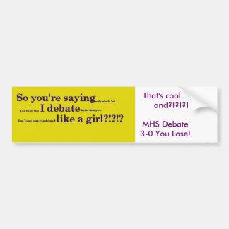 Debate like a girl car bumper sticker
