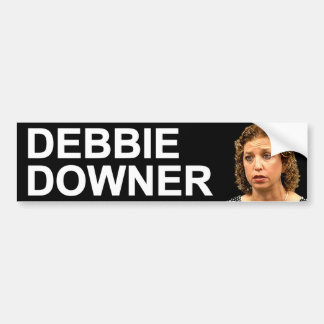 Debbie Downer Bumper Sticker