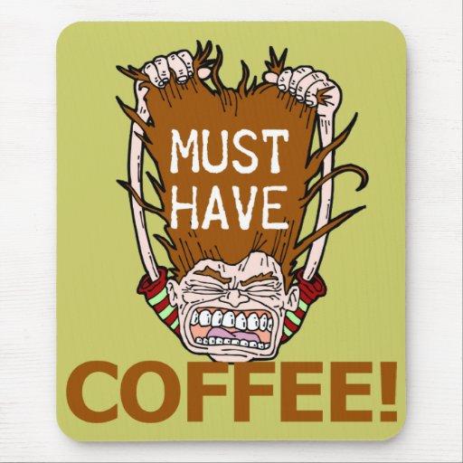 Debe comer café alfombrilla de ratón