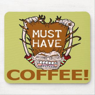 Debe comer café alfombrillas de raton