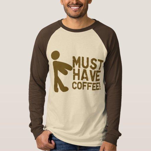 ¡Debe comer café! Zombi Playera
