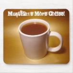 ¡Debe comer más café! Mousepad