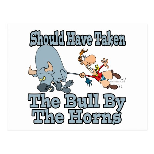 debe haber tomado el toro por los cuernos tarjeta postal