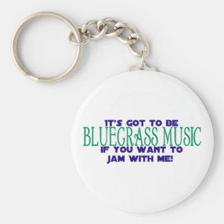 Debe ser música de Bluegrass… Llavero Redondo Tipo Pin