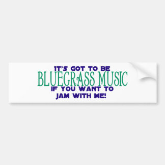 Debe ser música de Bluegrass Pegatina Para Auto