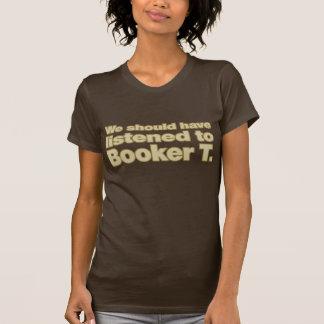 Debemos haber escuchado el Booker T. - camiseta Playera