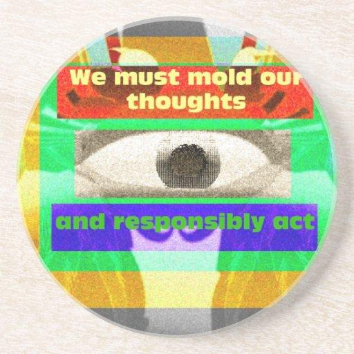Debemos moldear nuestros pensamientos y actuar res posavasos diseño