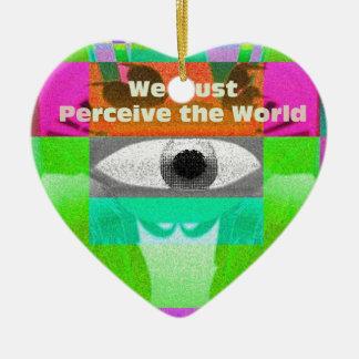 Debemos percibir el mundo adorno navideño de cerámica en forma de corazón