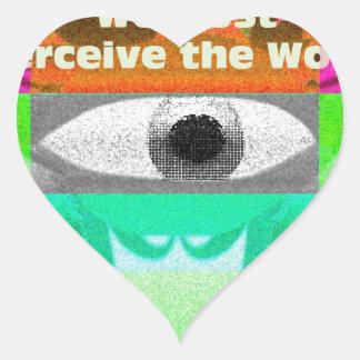 Debemos percibir el mundo pegatina en forma de corazón