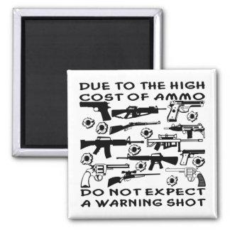 Debido al alto coste de munición ningún disparo de imán cuadrado