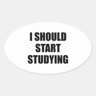 Debo comenzar a estudiar calcomanía de oval