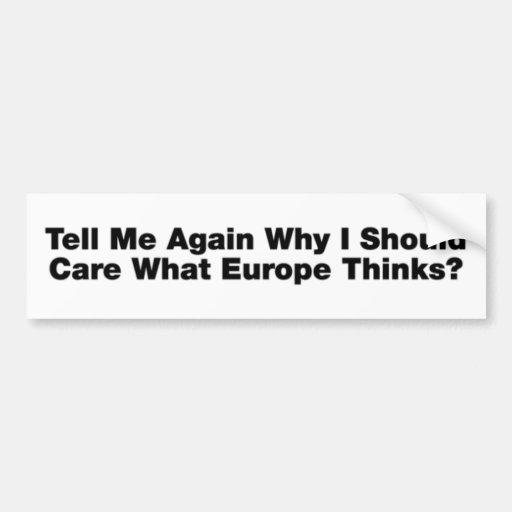¿Debo cuidar qué Europa piensa? Pegatina Para Auto