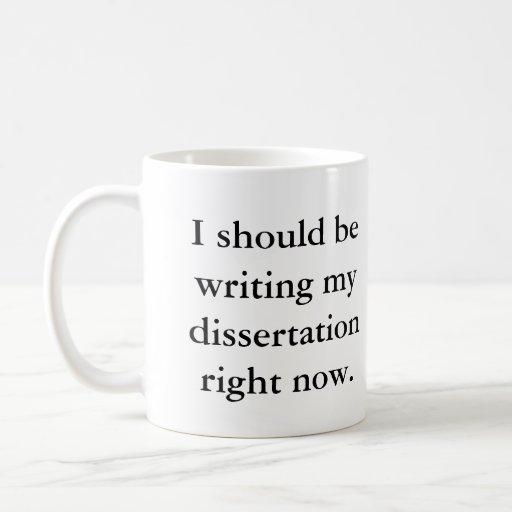 Debo escribir mi disertación ahora. tazas