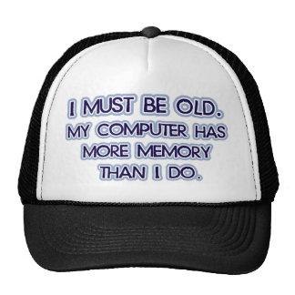 Debo ser viejo, mi ordenador tengo más memoria ent gorras de camionero