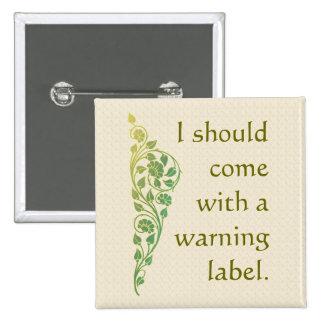 Debo venir con una etiqueta amonestadora pin