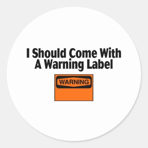 Debo venir con una etiqueta de advertencia