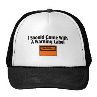 Debo venir con una etiqueta de advertencia gorras de camionero