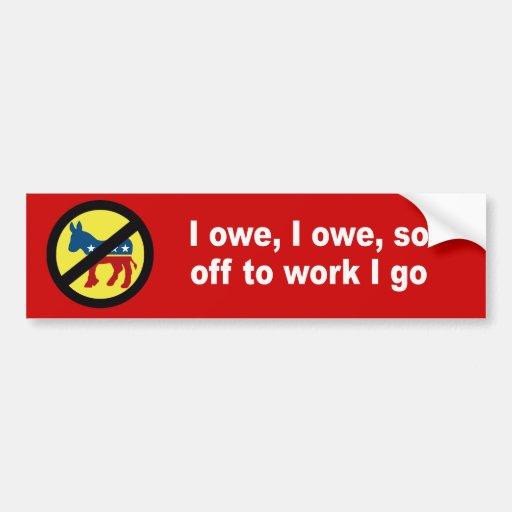 Debo, yo debo, tan apagado al trabajo que voy etiqueta de parachoque