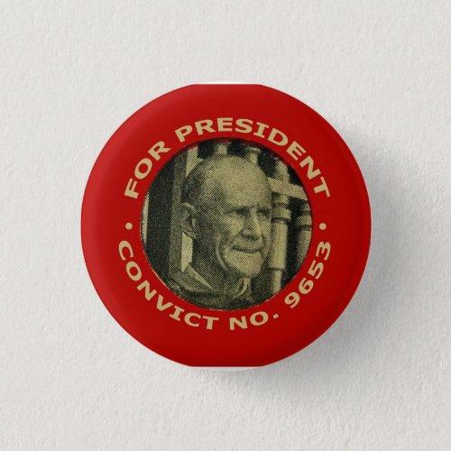 Debs Convict No  9653 for Presidents button