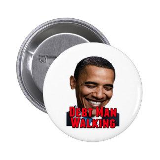 Debt Man Walking Obama Button