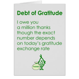Debt of Gratitude Greeting Cards