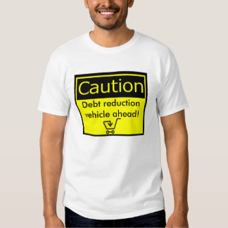 Debt reduction t shirt