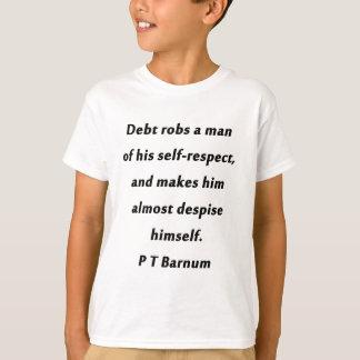 Debt Robs A Man - P T Barnum T-Shirt