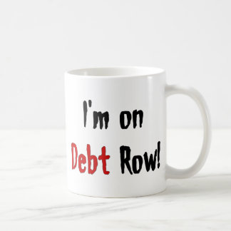 Debt Row Mug