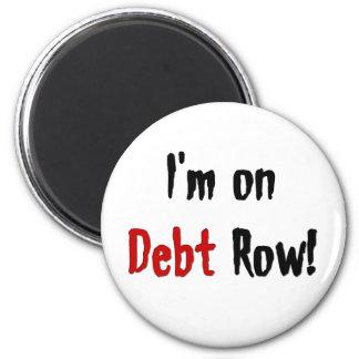 Debt Row Refrigerator Magnets