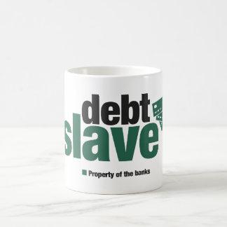 Debt Slave Coffee Mug