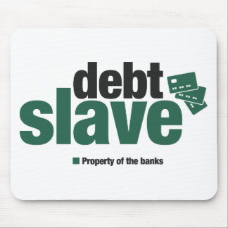 Debt Slave Mousepad