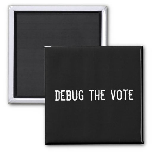 debug the vote refrigerator magnet