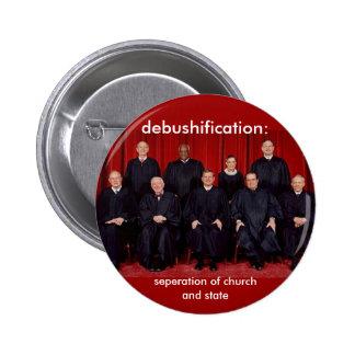 debushification: separación de iglesia y estada pin redondo de 2 pulgadas
