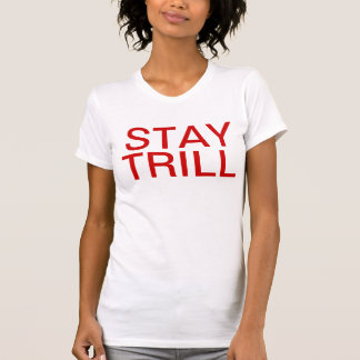 debut shirt for our STAY TRILL collection :)