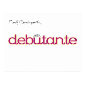 Debutante Collection ~ Just a Friendly Reminder... Postcard