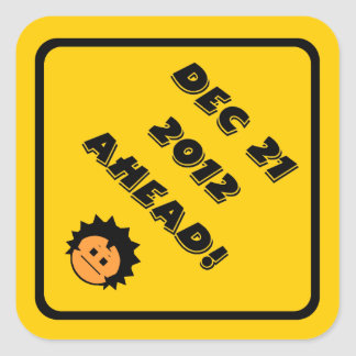 Dec 21 2012 Ahead Square Sticker