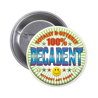 Decadent Totally Badge