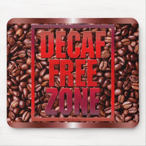 Decaf Free Zone Mouse Pad