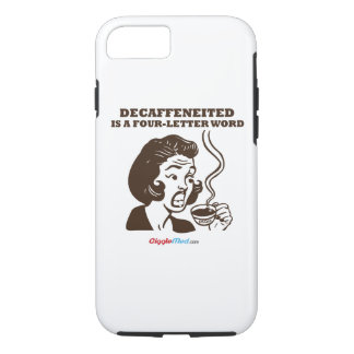 Decaf Is A 4-Letter Word iPhone 8/7 Case