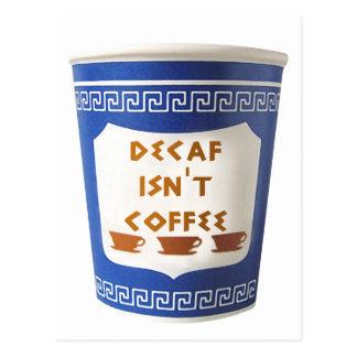 Decaf isn't coffee Postcard